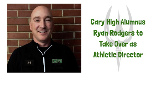 Ryan Rodgers Takes Over as Cary High's AthleticDirector